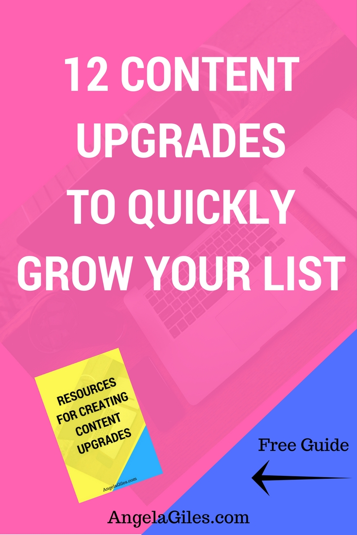 12 Content Upgrades To Quickly Grow Your List