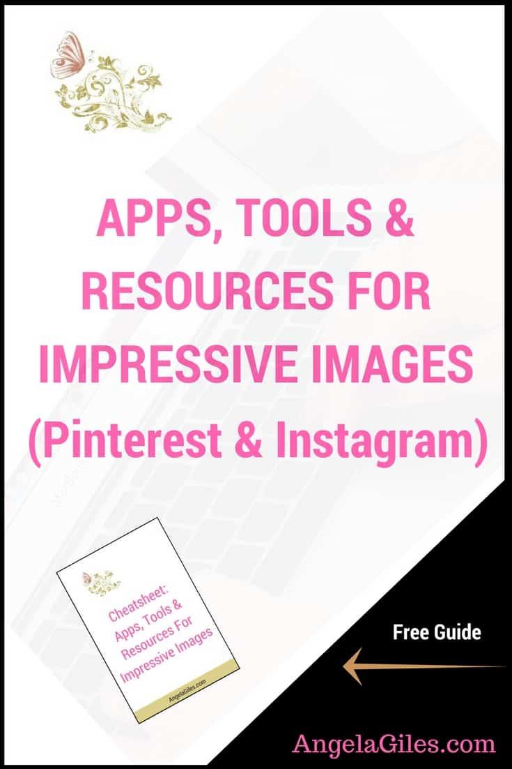 Apps, Tools & Resources For Impressive Images (Pinterest & Instagram)